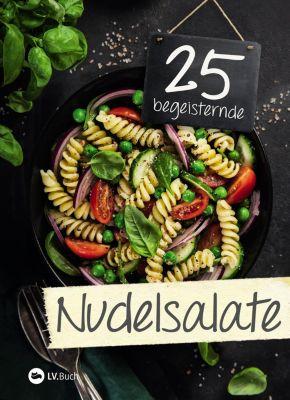 25 begeisternde: 25 begeisternde Nudelsalate
