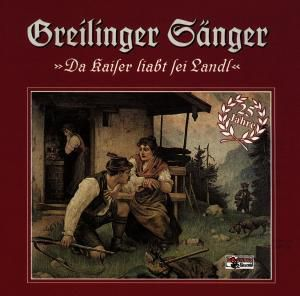 25 Jahre,Da Kaiser Liabt Sei, Greilinger Sänger