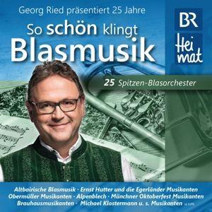 25 Jahre So Schön Klingt Blasmusik, Georg Präs.Diverse Blaskapellen Ried