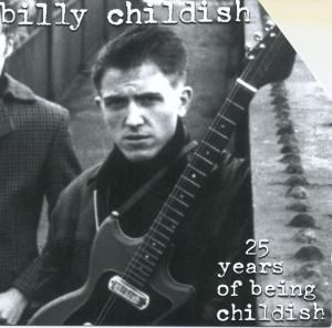 25 Years Of Being Childish, Billy Childish
