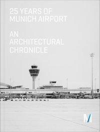 25 Years of Munich Airport, Eva Mueller, Johann Bernhard, Andreas Sander, Volkwin Marg, Florian Fischer, Andreas von Puttkamer, Rainer Beeck