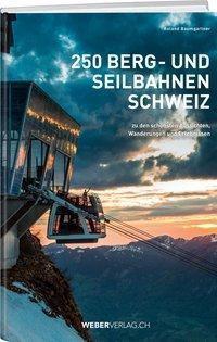 250 Berg- und Seilbahnen Schweiz - Roland Baumgartner |