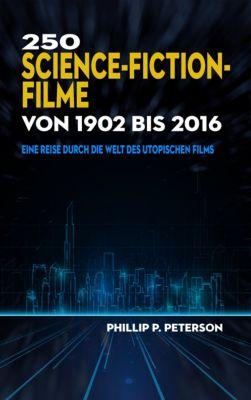 250 Science-Fiction-Filme von 1902 bis 2016, Phillip P. Peterson
