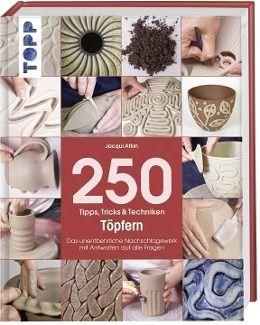 250 Tipps, Tricks & Techniken - Töpfern, Jacqui Atkin