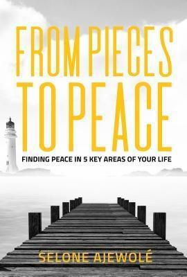 29 Eleven Publishing: From Pieces To Peace, Selone Ajewole