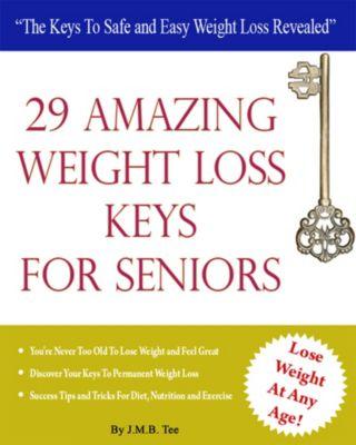 29 Weight Loss Keys For Seniors, J. M. B. TEE