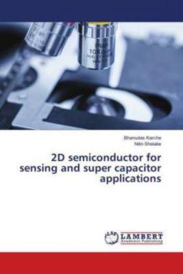 2D semiconductor for sensing and super capacitor applications, Bhanudas Karche, Nitin Shelake