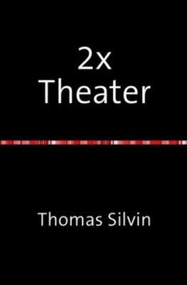 2x Theater - Thomas Silvin  