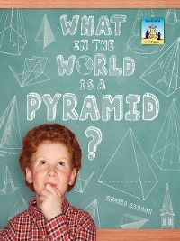 3-D Shapes: What in the World is a Pyramid?, Anders Hanson