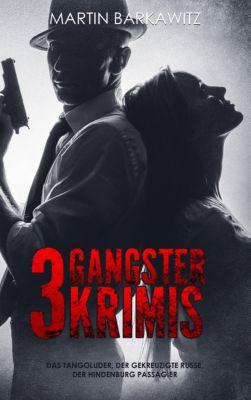 3 Gangster Krimis, Martin Barkawitz