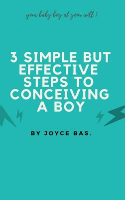 3 Simple but Effective Steps to Conceiving a Boy, Joyce Bas