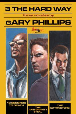 3 the Hard Way, Gary Phillips