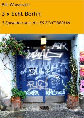3 x Echt Berlin, Billi Wowerath