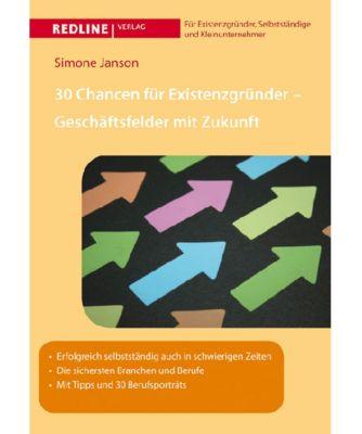30 Chancen für Existenzgründer - Geschäftsfelder mit Zukunft, Simone Janson