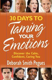 30 Days to Taming Your Emotions, Deborah Smith Pegues