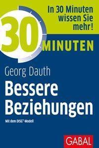 30 Minuten Bessere Beziehungen mit dem DISG®-Modell - Georg Dauth |