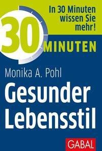 30 Minuten Gesunder Lebensstil - Monika A. Pohl pdf epub