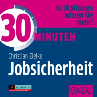30 Minuten Jobsicherheit, 1 Audio-CD, Christian Zielke