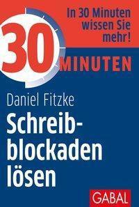 30 Minuten Schreibblockaden lösen - Daniel Fitzke pdf epub
