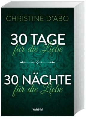 30 Tage für die Liebe / 30 Nächte für die Liebe, Christine dAbo