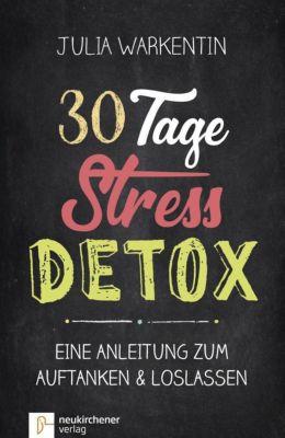 30 Tage Stress-Detox, Julia Warkentin