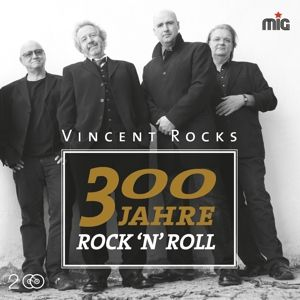 300 Jahre Rock'N'Roll, Vincent Rocks