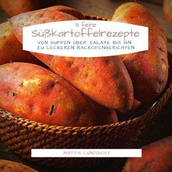 31 feine Süßkartoffelrezepte - Mattis Lundqvist pdf epub