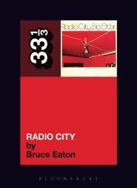 33 1/3: Big Star's Radio City, Bruce Eaton