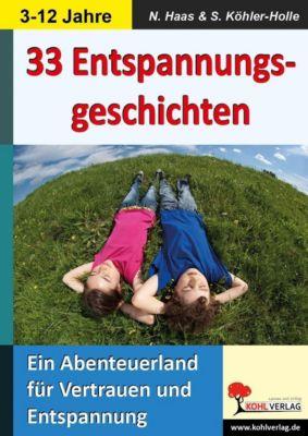 33 Entspannungsgeschichten, Nadine Haas, Stefan Köhler-Holle