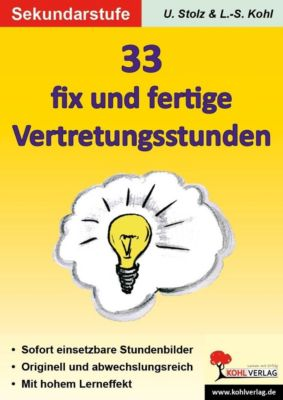 33 fix und fertige Vertretungsstunden, SEK, Ulrike Stolz, Lynn S Kohl
