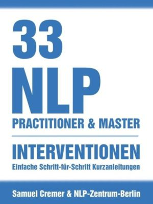 33 NLP Interventionen, Samuel Cremer, NLP Zentrum Berlin