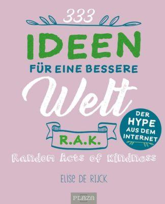 333 Ideen für eine bessere Welt - Elise de Rijk  