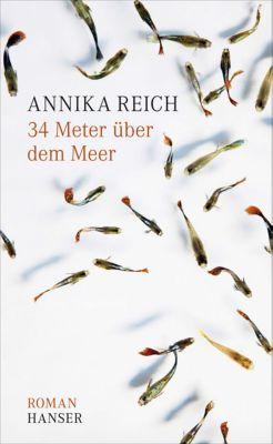 34 Meter über dem Meer, Annika Reich