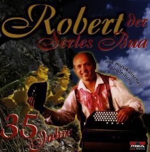 35 Jahre, Robert Der Serles Bua