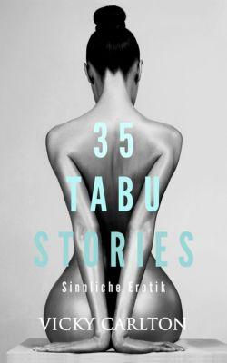 35 TABU STORIES. Sinnliche Erotik (Sexgeschichten), Vicky Carlton