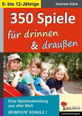 350 Spiele für drinnen und draußen, Gabriele Klink