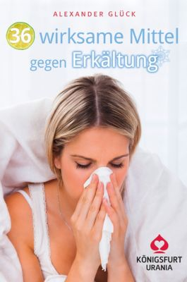 36 Mittel gegen Erkältung, Alexander Glück