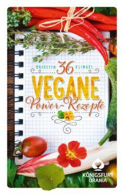 36 Vegane Powerrezepte, Brigitta Klingel