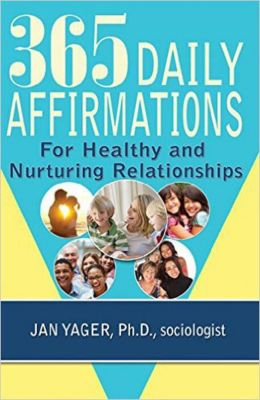 365 Daily Affirmations for Healthy and Nurturing Relationships, Jan Yager