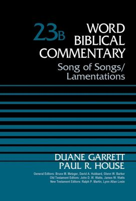 365 Devotions: Song of Songs and Lamentations, Volume 23B, Paul R. House, Duane Garrett