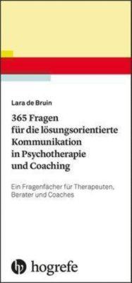 365 Fragen für die lösungsorientierte Kommunikation in Psychotherapie und Coaching - Lara de Bruin |