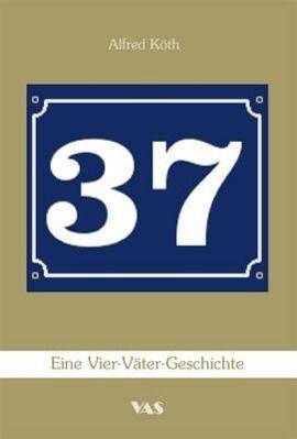 37 - Eine Vier-Väter-Geschichte - Alfred Köth |
