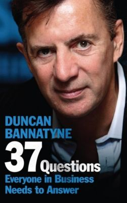 37 Questions Everyone in Business Needs to Answer, Duncan Bannatyne
