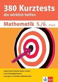 380 Kurztests die wirklich helfen: Mathematik 5./6. Klasse