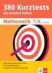 380 Kurztests die wirklich helfen: Mathematik 7./8. Klasse
