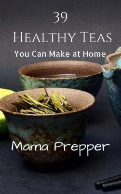 39 Healthy Teas You Can Make at Home, Patricia Renard Scholes