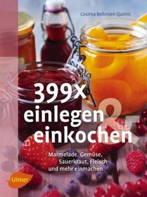 399 x einlegen und einkochen - Cosima Bellersen Quirini pdf epub