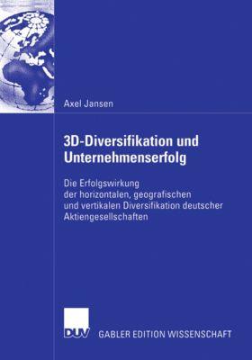 3D-Diversifikation und Unternehmenserfolg, Axel Jansen