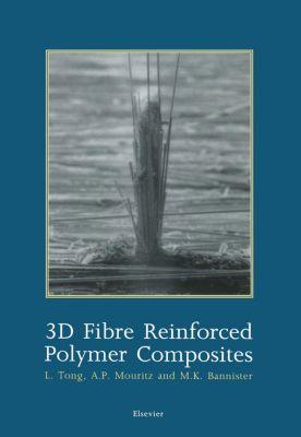 3D Fibre Reinforced Polymer Composites, A. P. Mouritz, L. Tong, M. Bannister
