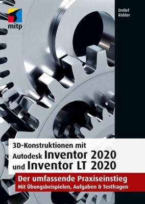 3D-Konstruktionen mit Autodesk Inventor 2020 und Inventor LT 2020 - Detlef Ridder  